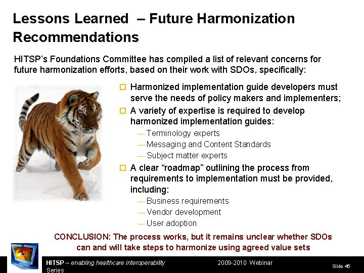 Lessons Learned – Future Harmonization Recommendations HITSP's Foundations Committee has compiled a list of