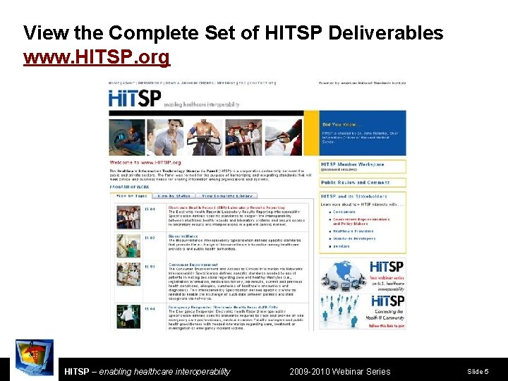 View the Complete Set of HITSP Deliverables www. HITSP. org HITSP – enabling healthcare
