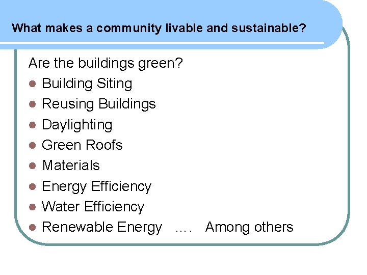 What makes a community livable and sustainable? Are the buildings green? l Building Siting