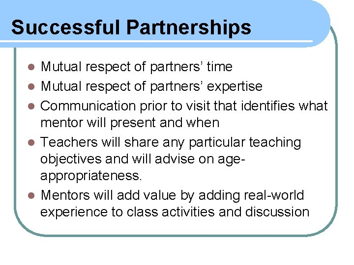 Successful Partnerships l l l Mutual respect of partners' time Mutual respect of partners'