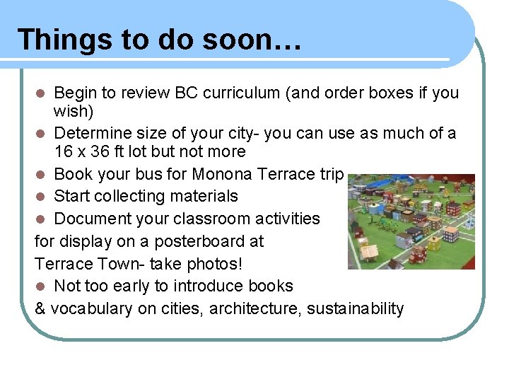 Things to do soon… Begin to review BC curriculum (and order boxes if you