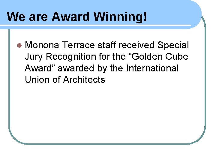 We are Award Winning! l Monona Terrace staff received Special Jury Recognition for the