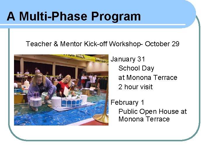 A Multi-Phase Program Teacher & Mentor Kick-off Workshop- October 29 January 31 School Day