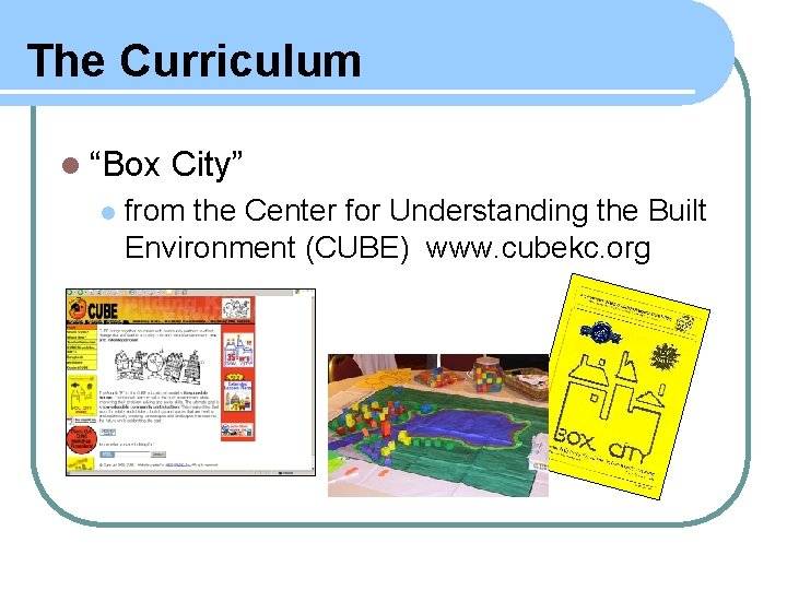 """The Curriculum l """"Box l City"""" from the Center for Understanding the Built Environment"""