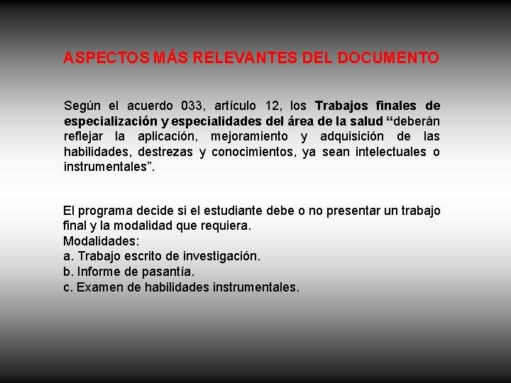 ASPECTOS MÁS RELEVANTES DEL DOCUMENTO Según el acuerdo 033, artículo 12, los Trabajos finales