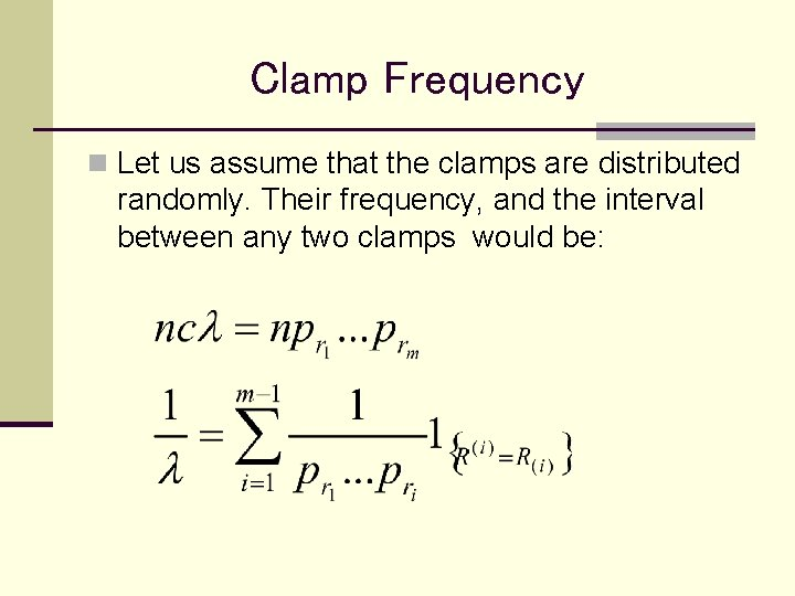 Clamp Frequency n Let us assume that the clamps are distributed randomly. Their frequency,