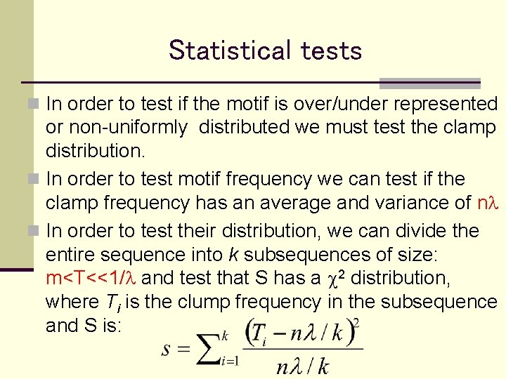Statistical tests n In order to test if the motif is over/under represented or