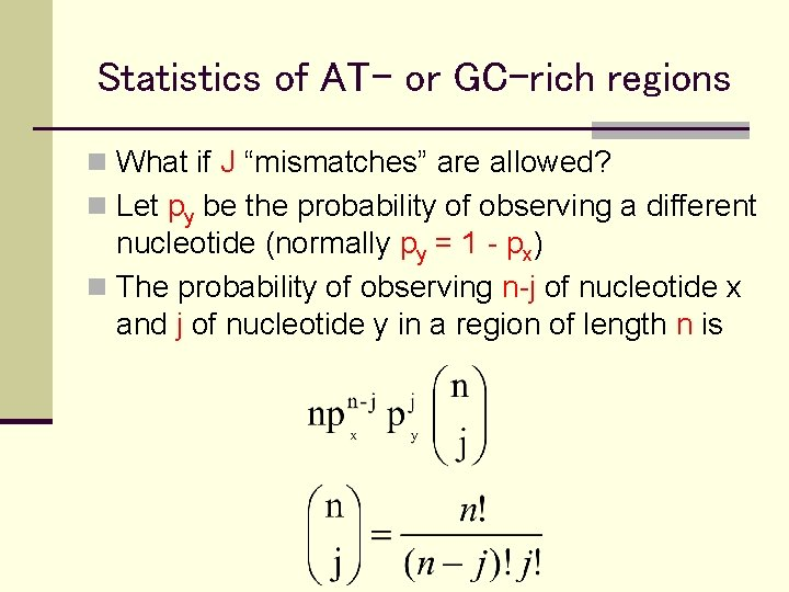 """Statistics of AT- or GC-rich regions n What if J """"mismatches"""" are allowed? n"""