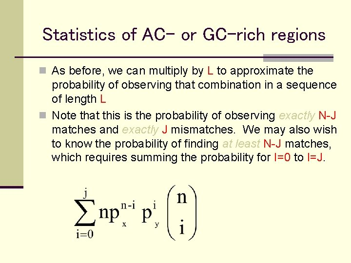 Statistics of AC- or GC-rich regions n As before, we can multiply by L