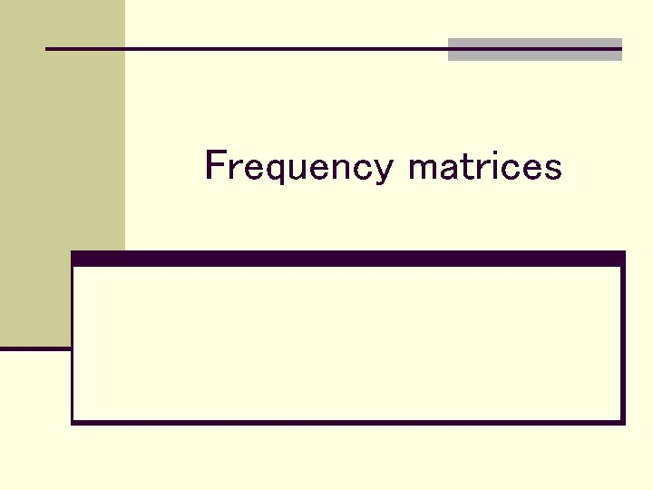 Frequency matrices