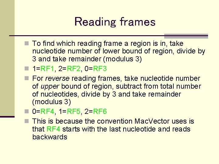 Reading frames n To find which reading frame a region is in, take n
