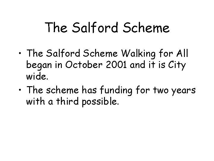 The Salford Scheme • The Salford Scheme Walking for All began in October 2001