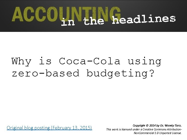 Why is Coca-Cola using zero-based budgeting? Original blog posting (February 13, 2015) Copyright ©