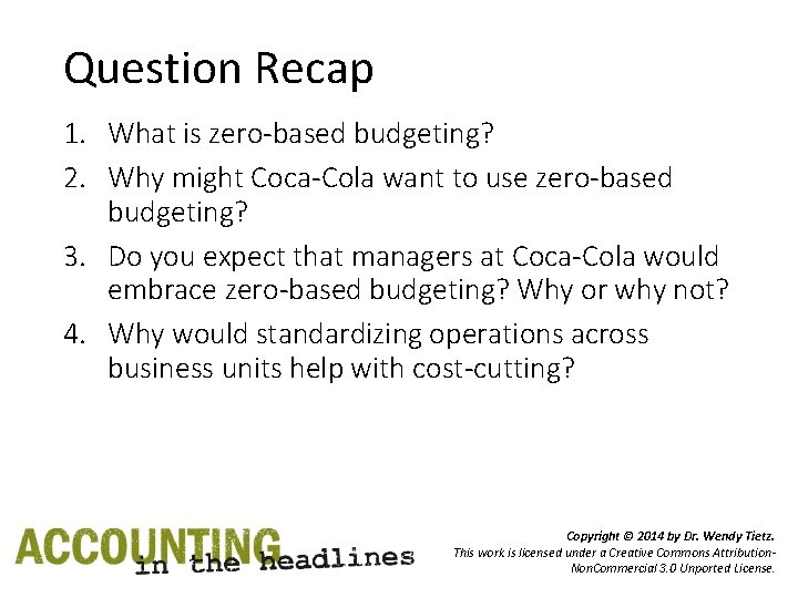 Question Recap 1. What is zero-based budgeting? 2. Why might Coca-Cola want to use