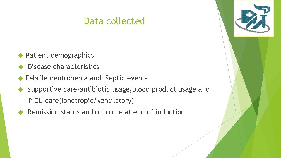 Data collected Patient demographics Disease characteristics Febrile neutropenia and Septic events Supportive care-antibiotic usage,