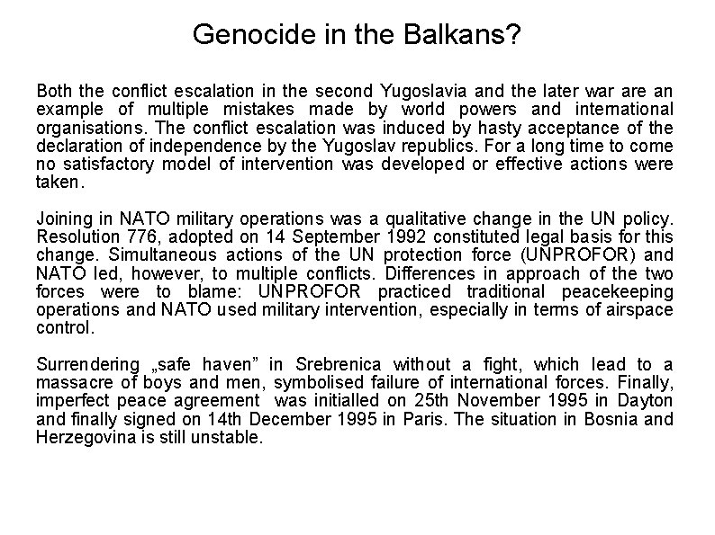 Genocide in the Balkans? Both the conflict escalation in the second Yugoslavia and the