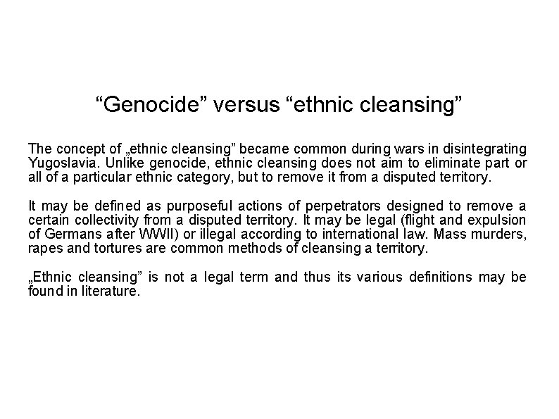 """""""Genocide"""" versus """"ethnic cleansing"""" The concept of """"ethnic cleansing"""" became common during wars in"""