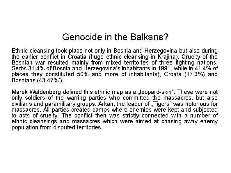 Genocide in the Balkans? Ethnic cleansing took place not only in Bosnia and Herzegovina
