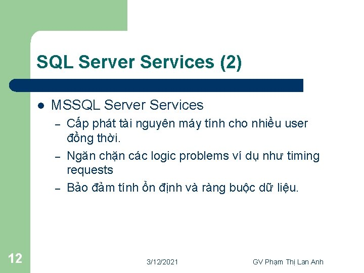 SQL Server Services (2) l MSSQL Server Services – – – 12 Cấp phát