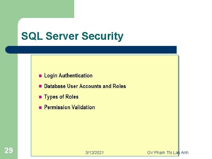 SQL Server Security 29 3/12/2021 GV Phạm Thị Lan Anh