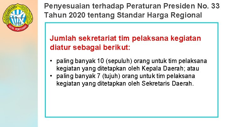 Penyesuaian terhadap Peraturan Presiden No. 33 Tahun 2020 tentang Standar Harga Regional Jumlah sekretariat