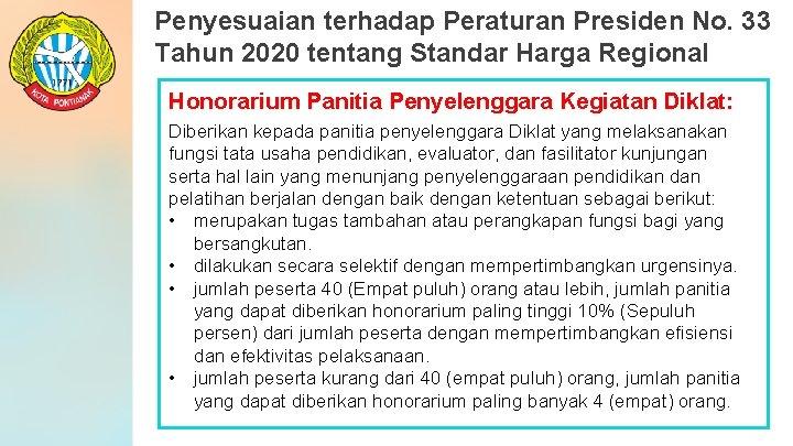 Penyesuaian terhadap Peraturan Presiden No. 33 Tahun 2020 tentang Standar Harga Regional Honorarium Panitia