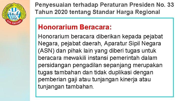 Penyesuaian terhadap Peraturan Presiden No. 33 Tahun 2020 tentang Standar Harga Regional Honorarium Beracara: