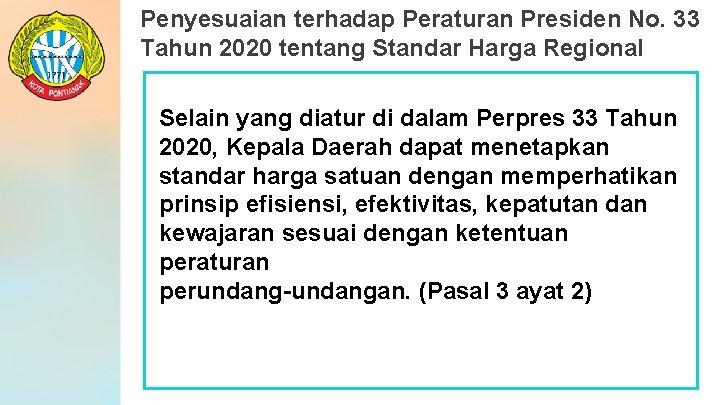 Penyesuaian terhadap Peraturan Presiden No. 33 Tahun 2020 tentang Standar Harga Regional Selain yang
