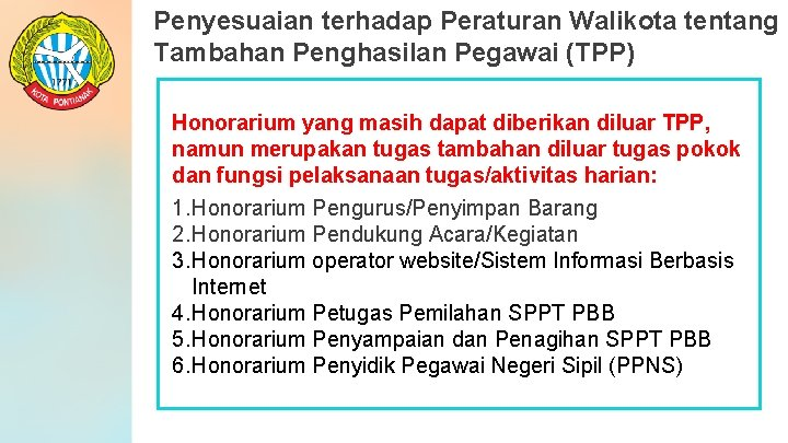 Penyesuaian terhadap Peraturan Walikota tentang Tambahan Penghasilan Pegawai (TPP) Honorarium yang masih dapat diberikan