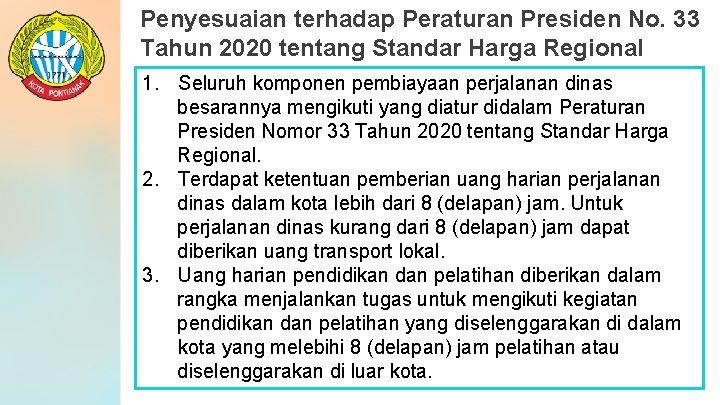 Penyesuaian terhadap Peraturan Presiden No. 33 Tahun 2020 tentang Standar Harga Regional 1. Seluruh