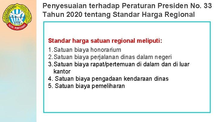 Penyesuaian terhadap Peraturan Presiden No. 33 Tahun 2020 tentang Standar Harga Regional Standar harga