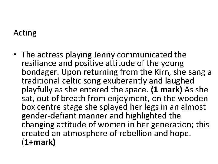 Acting • The actress playing Jenny communicated the resiliance and positive attitude of the