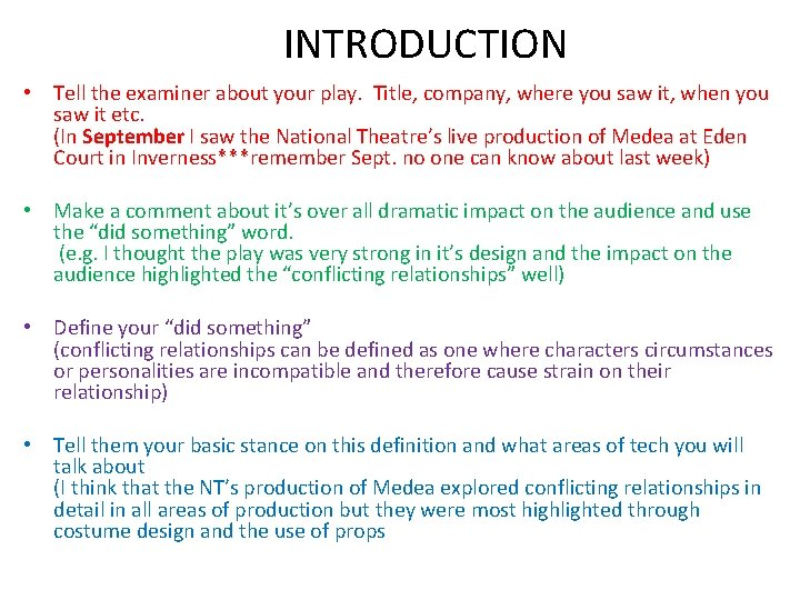INTRODUCTION • Tell the examiner about your play. Title, company, where you saw it,