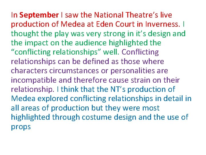 In September I saw the National Theatre's live production of Medea at Eden Court