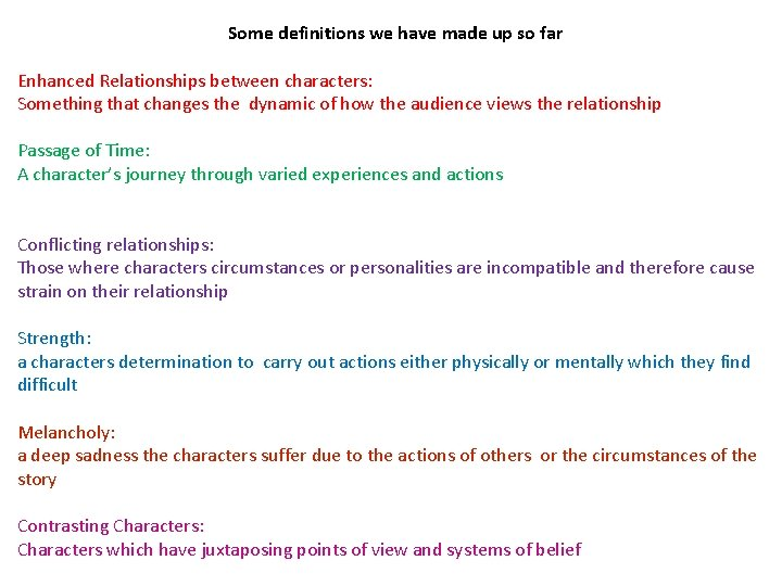Some definitions we have made up so far Enhanced Relationships between characters: Something that