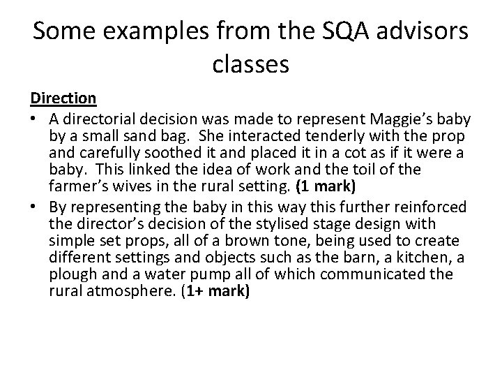 Some examples from the SQA advisors classes Direction • A directorial decision was made