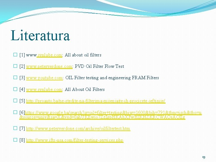 Literatura � [1] www. synlube. com: All about oil filters � [2] www. peterverdone.