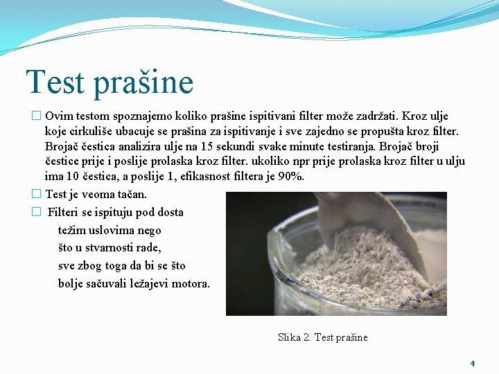 Test prašine � Ovim testom spoznajemo koliko prašine ispitivani filter može zadržati. Kroz ulje