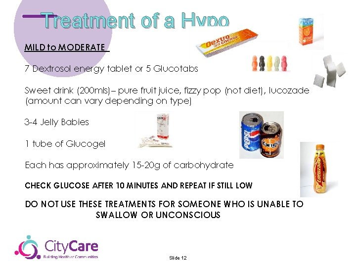 Treatment of a Hypo MILD to MODERATE 7 Dextrosol energy tablet or 5 Glucotabs