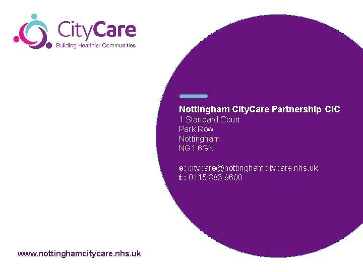 Nottingham City. Care Partnership CIC 1 Standard Court Park Row Nottingham NG 1 6