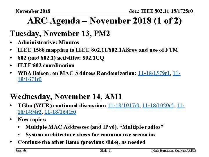 November 2018 doc. : IEEE 802. 11 -18/1725 r 0 ARC Agenda – November
