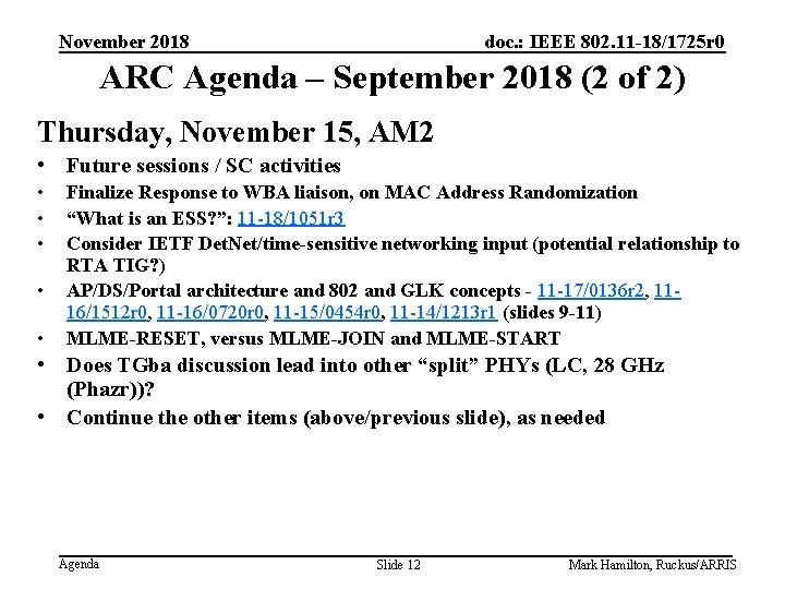 November 2018 doc. : IEEE 802. 11 -18/1725 r 0 ARC Agenda – September