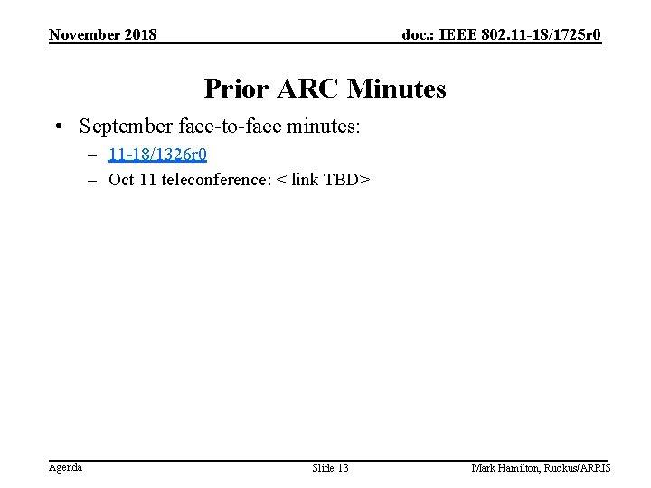 November 2018 doc. : IEEE 802. 11 -18/1725 r 0 Prior ARC Minutes •