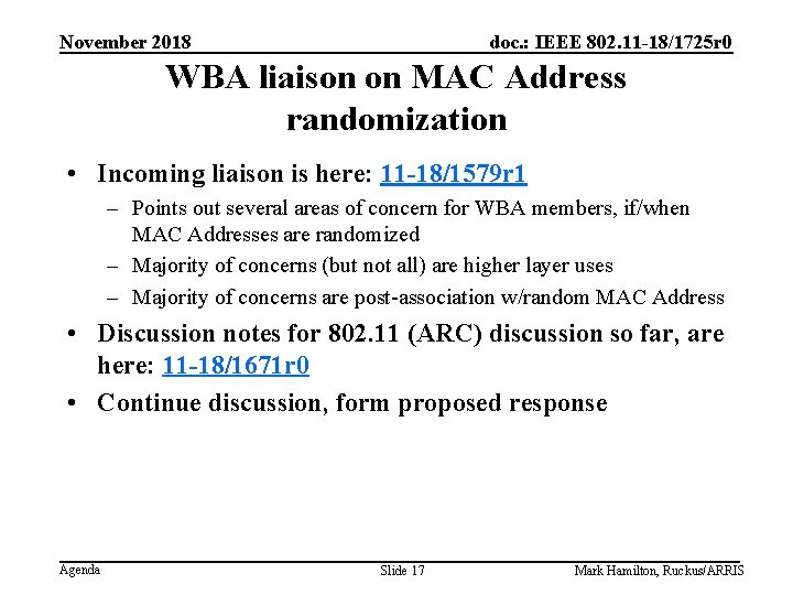 November 2018 doc. : IEEE 802. 11 -18/1725 r 0 WBA liaison on MAC