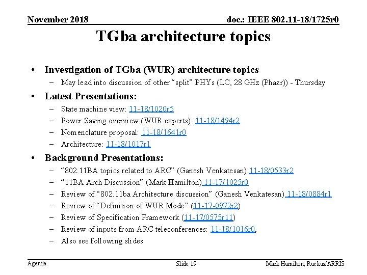November 2018 doc. : IEEE 802. 11 -18/1725 r 0 TGba architecture topics •