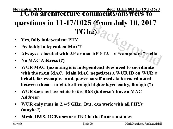 November 2018 doc. : IEEE 802. 11 -18/1725 r 0 TGba architecture comments/answers to