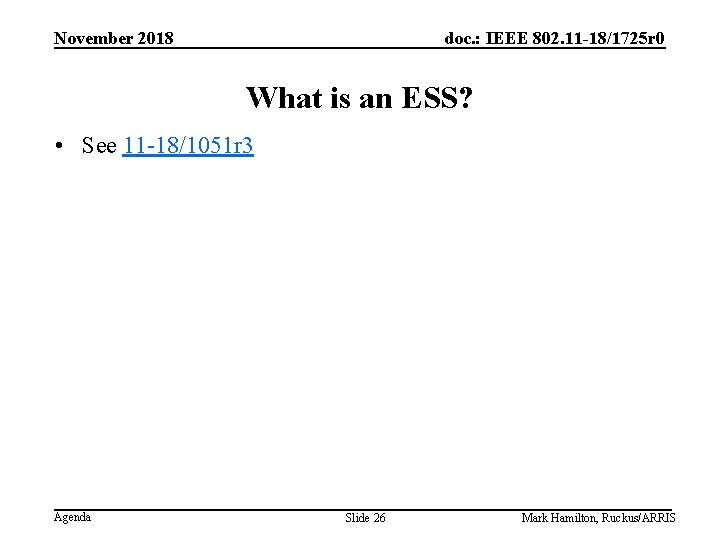 November 2018 doc. : IEEE 802. 11 -18/1725 r 0 What is an ESS?