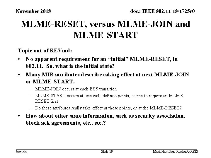November 2018 doc. : IEEE 802. 11 -18/1725 r 0 MLME-RESET, versus MLME-JOIN and