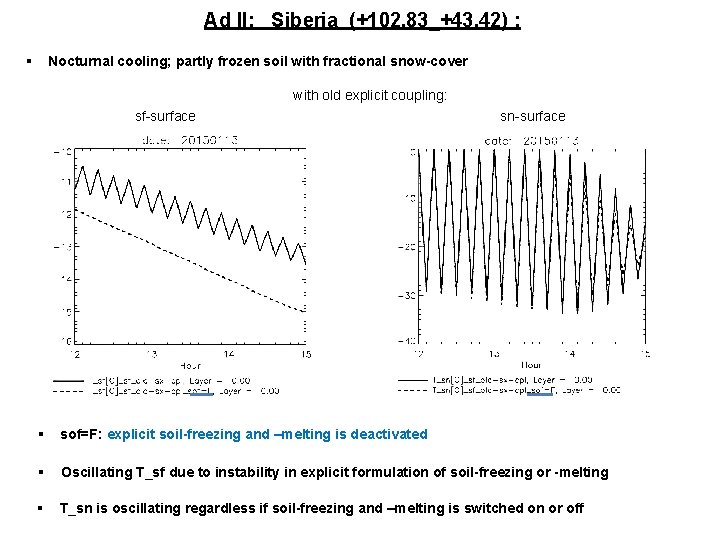 Ad II: Siberia (+102. 83_+43. 42) : § Nocturnal cooling; partly frozen soil with