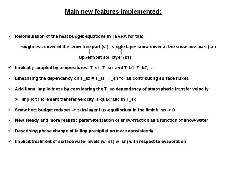Main new features implemented: ü Reformulation of the heat budget equations in TERRA for